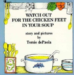 Watch Out for the Chicken Feet in Your Soup (Paperback)