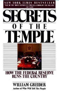 Secrets of the Temple: How the Federal Reserve Runs the Country (Paperback)
