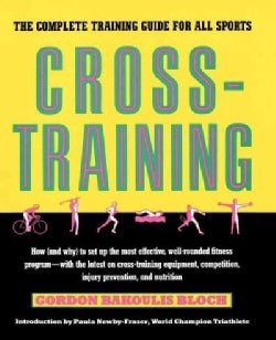 Cross-Training: The Complete Training Guide for All Sports (Paperback)
