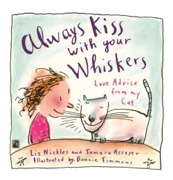 Always Kiss With Your Whiskers: Love Advice from My Cat (Paperback)