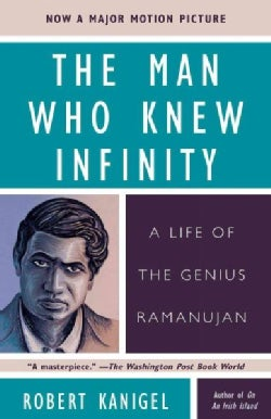 The Man Who Knew Infinity: A Life of the Genius Ramanujan (Paperback)