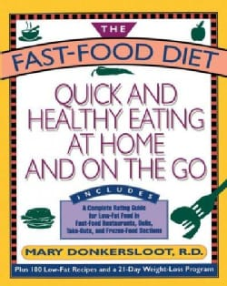The Fast-Food Diet: Quick and Healthy Eating at Home and on the Go (Paperback)