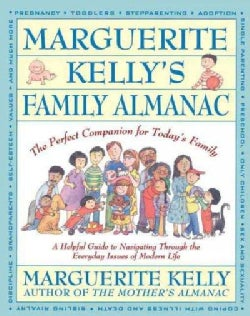 Marguerite Kelly's Family Almanac/the Perfect Companion for Today's Family: A Helping Guide to Navigating Through... (Paperback)