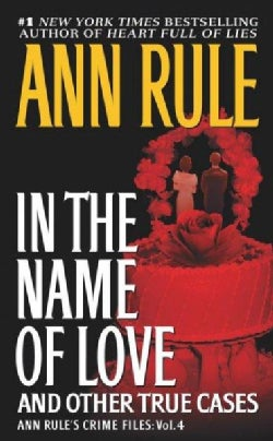 In the Name of Love: And Other True Cases (Paperback)