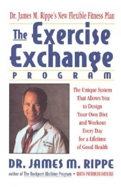 The Exercise Exchange Program: The Unique System That Allows You to Design Your Own Diet and Workout Every Day fo... (Paperback)