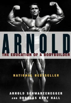 Arnold: The Education of a Bodybuilder (Paperback)