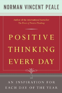 Positive Thinking Every Day: An Inspiration for Each Day of the Year (Paperback)