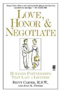 Love, Honor and Negotiate: Making Your Marriage Work (Paperback)