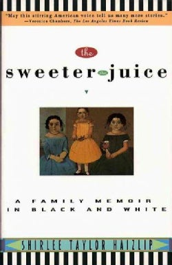 The Sweeter the Juice: A Family Memoir in Black and White (Paperback)