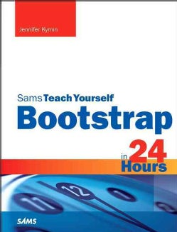 Sams Teach Yourself Bootstrap in 24 Hours (Paperback)