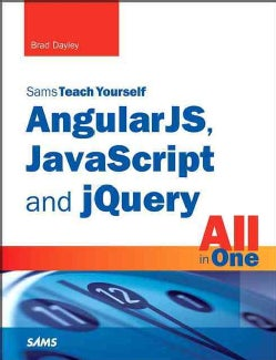 Sams Teach Yourself AngularJS, Javascript, and jQuery All in One (Paperback)