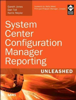 System Center Configuration Manager Reporting Unleashed (Paperback)
