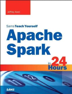 Sams Teach Yourself Apache Spark in 24 Hours (Paperback)