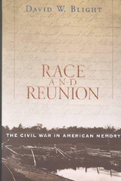 Race and Reunion: The Civil War in American Memory (Paperback)