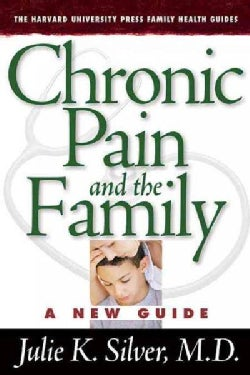 Chronic Pain and the Family: A New Guide (Paperback)