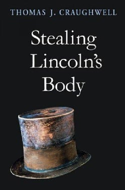 Stealing Lincoln's Body (Paperback)