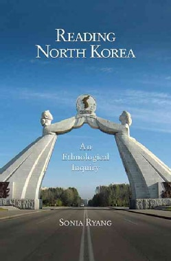 Reading North Korea: An Ethnological Inquiry (Hardcover)