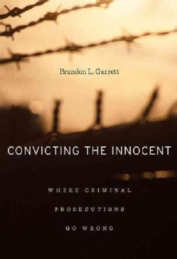Convicting the Innocent: Where Criminal Prosecutions Go Wrong (Paperback)