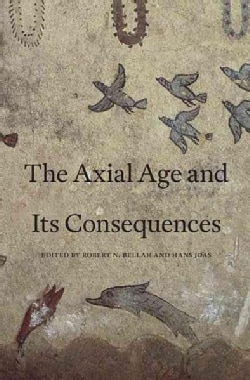 The Axial Age and Its Consequences (Hardcover)