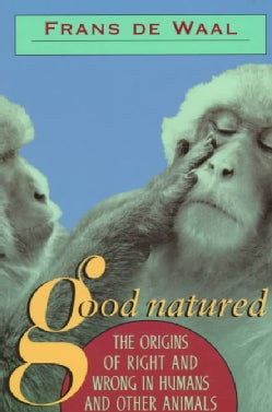 Good Natured: The Origins of Right and Wrong in Humans and Other Animals (Paperback)
