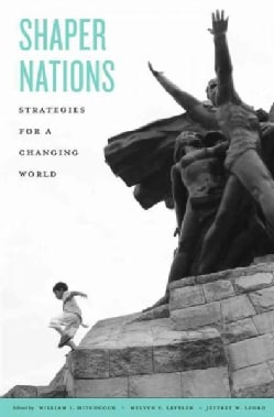 Shaper Nations: Strategies for a Changing World (Hardcover)