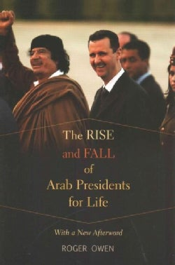 The Rise and Fall of Arab Presidents for Life: With a New Afterword (Paperback)