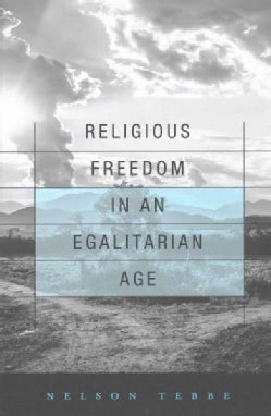 Religious Freedom in an Egalitarian Age (Hardcover)