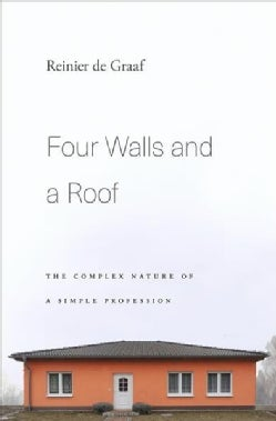Four Walls and a Roof: The Complex Nature of a Simple Profession (Hardcover)