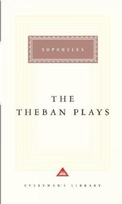 The Theban Plays: Oedipus the King/Oedipus at Colonus/Antigone (Hardcover)
