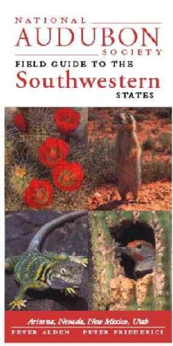 National Audubon Society Field Guide to the Southwestern States: Arizona, New Mexico, Nevada, Utah (Paperback)