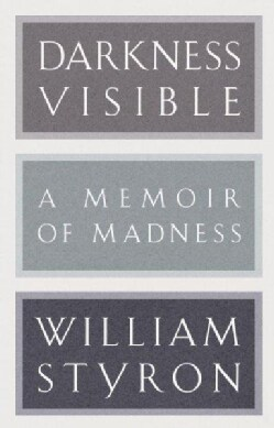 Darkness Visible: A Memoir of Madness (Hardcover)