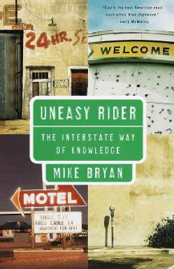 Uneasy Rider: The Interstate Way of Knowledge (Paperback)