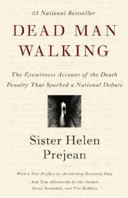 Dead Man Walking: An Eyewitness Account of the Death Penalty in the United States (Paperback)
