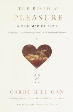 The Birth of Pleasure: A New Map of Love (Paperback)