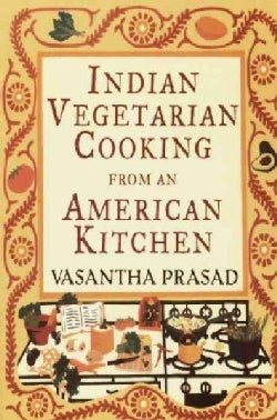Indian Vegetarian Cooking from an American Kitchen: Kitchen (Paperback)