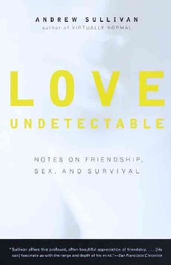 Love Undetectable: Notes on Friendship, Sex, and Survival (Paperback)