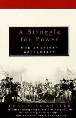 A Struggle for Power: The American Revolution (Paperback)