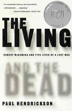 The Living and the Dead: Robert McNamara and Five Lives of a Lost War (Paperback)
