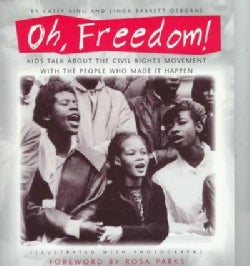 Oh, Freedom!: Kids Talk About the Civil Rights Movement With the People Who Made It Happen (Paperback)