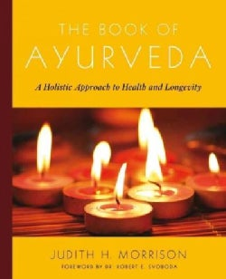 The Book of Ayurveda: A Holistic Approach to Health and Longevity (Paperback)
