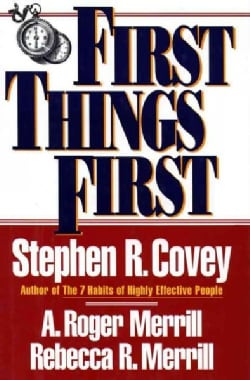 First Things First: To Live, to Love, to Learn, to Leave a Legacy (Paperback)