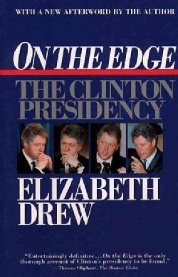 On the Edge: The Clinton Presidency (Paperback)