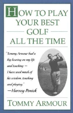 How to Play Your Best Golf All the Time (Paperback)