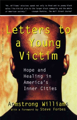 Letters to a Young Victim: Hope and Healing in America's Inner Cities (Paperback)
