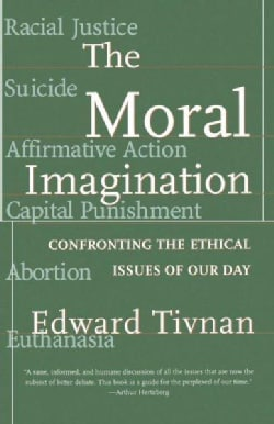 Moral Imagination: Confronting the Ethical Issues of Our Day (Paperback)
