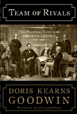 Team of Rivals: The Political Genius of Abraham Lincoln (Hardcover)