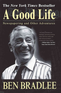 A Good Life: Newspapering and Other Adventures (Paperback)