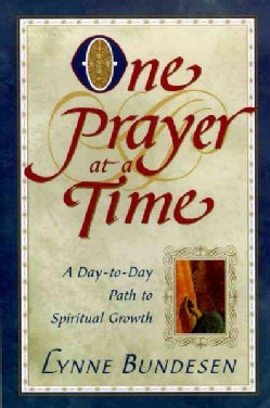 One Prayer at a Time: A Day-To-Day Path to Spiritual Growth (Paperback)