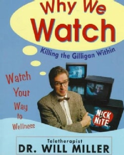 Why We Watch: Killing the Gilligan Within (Paperback)