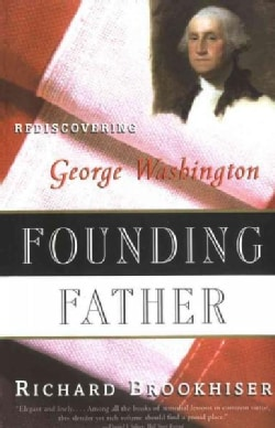 Founding Father: Rediscovering George Washington (Paperback)